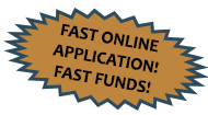 FAST ONLINE APPLICATION FAST FUNDS!